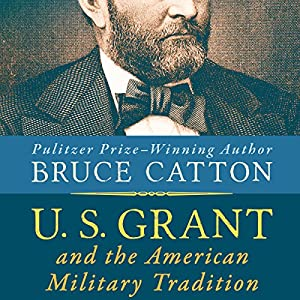 U. S. Grant and the American Military Tradition Audiobook