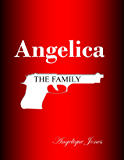 Angelica (The Family Book 1)