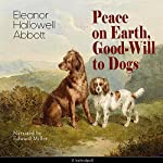 Peace on Earth, Good-Will to Dogs | Eleanor Hallowell Abbott