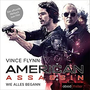 American Assassin: Wie alles begann (Mitch Rapp 1) Audiobook