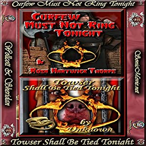 'Curfew Must Not Ring Tonight' & 'Towser Shall Be Tied Tonight' Audiobook