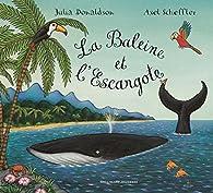 La Baleine et l'Escargote par Julia Donaldson