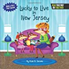 Lucky to Live in New Jersey (Arcadia Kids)
