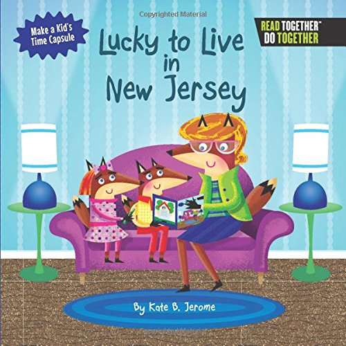 Lucky to Live in New Jersey (Arcadia Kids) ebook