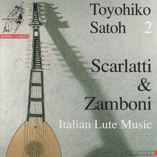Scarlatti & Zamboni: 18th Century Italian Lute Music - Toyohiko Satoh -