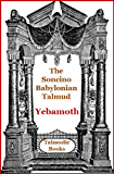 Talmud Yebamoth (Soncino Babylonian Talmud Book 24)