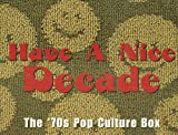Have A Nice Decade: The '70s Pop Culture Box (BOOK ONLY)
