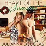 Heart of the Season: Loving Hearts, Book 2 | Julianna Douglas
