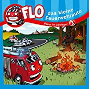 Feuer im Zeltlager (Flo, das kleine Feuerwehrauto 3) | Christian Mörken