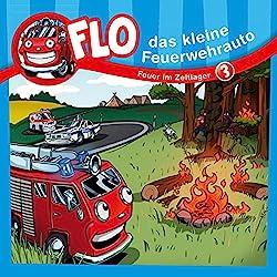 Feuer im Zeltlager (Flo, das kleine Feuerwehrauto 3)
