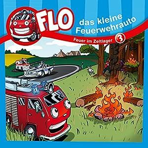Feuer im Zeltlager (Flo, das kleine Feuerwehrauto 3) Hörspiel