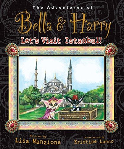 Let's Visit Istanbul!: Adventures of Bella & Harry Pdf