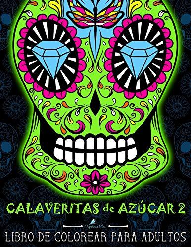 Calaveritas De Azucar Libro De Colorear Para Adultos No. 2 Día de los Muertos calaveras de azúcar (Volume 2)  [Papeterie Bleu] (Tapa Blanda)