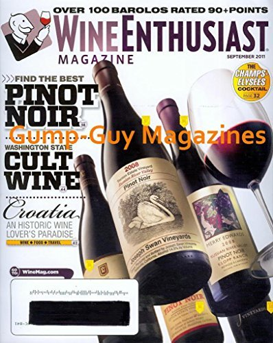 Wine Enthusiast September 2011 Magazine OVER 100 BAROLOS RATED 90 + POINTS Find The Best Pinot Noir WASHINGTON STATE CULT - Latour Wine Chardonnay