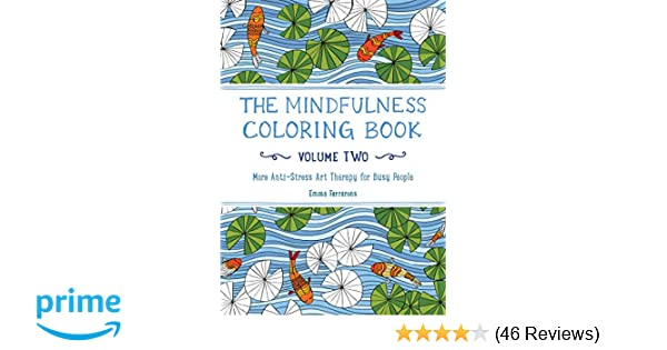 The Mindfulness Coloring Book Volume Two More AntiStress Art