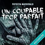 Un coupable trop parfait | Patricia MacDonald