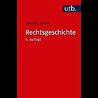 Rechtsgeschichte: Eine Einführung (German Edition)