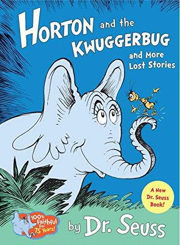 Horton and the Kwuggerbug and more Lost Stories (Classic Seuss) by Random House Books for Young Readers