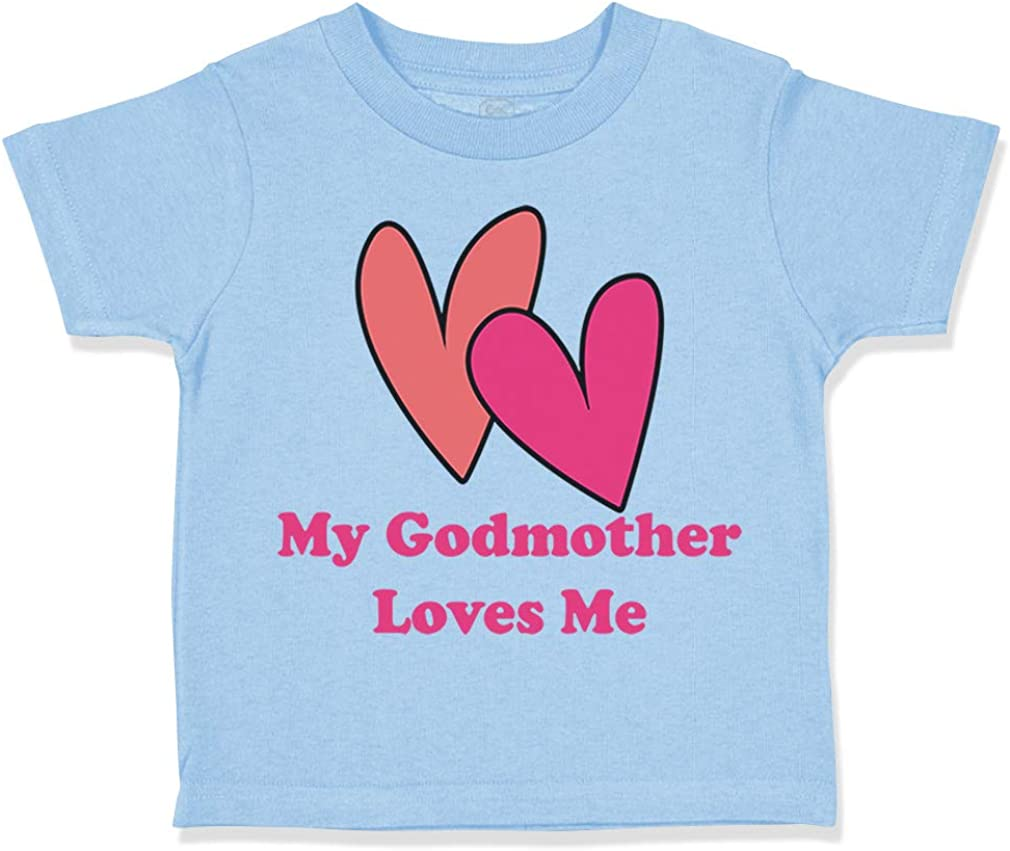 Custom Toddler T-Shirt My Godmother Loves Me Funny Cotton Boy /& Girl Clothes