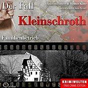 Familienbetrieb: Der Fall Kleinschroth | Christian Lunzer, Henner Kotte