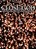 img - for Close to God: Journey to the Places of Christian Spirituality book / textbook / text book
