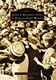 November 22, 1963, is a date that will forever live in the minds and hearts of those who were witness to or touched by the assassination of Pres. John F. Kennedy in Dealey Plaza. Surprisingly, the majority of sites associated with events surr...