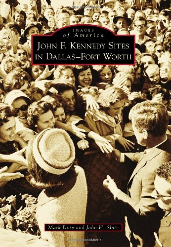 John F. Kennedy Sites in Dallas-Fort Worth (Images of ()