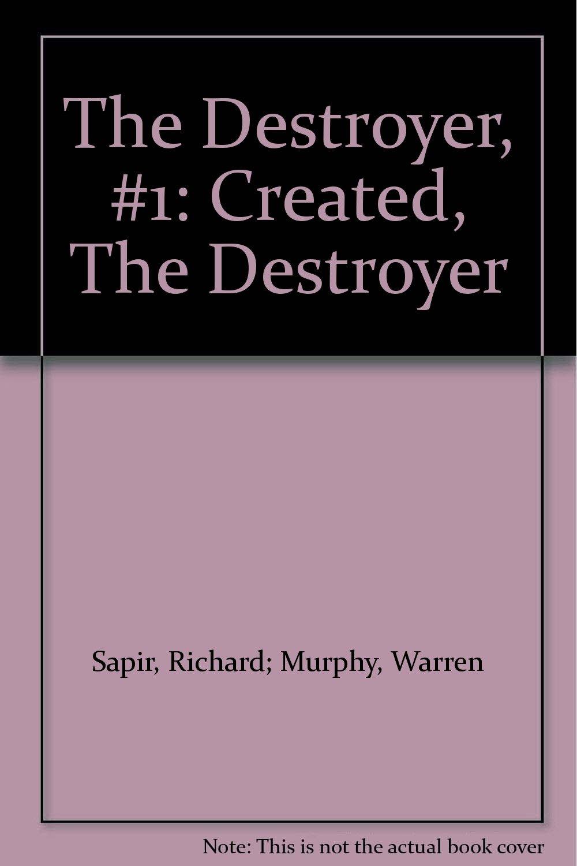 The Destroyer, #1: Created, The Destroyer: Richard; Murphy, Warren Sapir:  Amazon.com: Books