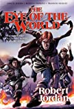 Eye of the World, Robert Jordan and Chuck Dixon, 0765337878
