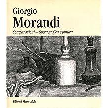 Giorgio Morandi: Comparazioni. Opera grafica e pittura