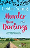Murder Your Darlings: A Sophie Sayers Village Mystery (Sophie Sayers Village Mysteries)