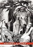The Celtic Druids, Godfrey Higgins, 160206671X