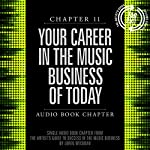 The Artist's Guide to Success in the Music Business (2nd edition): Chapter 11: Your Career in the Music Business of Today | Loren Weisman