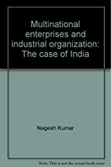 Multinational enterprises and industrial organization: The case of India Unknown Binding