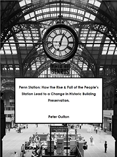 Penn Station: How the Rise & Fall of the People's Station Lead to a Change in Historic Building Preservation