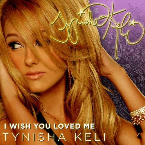 i wish you loved me tynisha keli