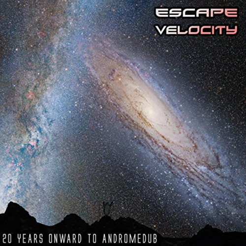 Escape Velocity: 20 Years Onward to Andromedub