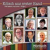 Die besten Autoren 1 (Kölsch aus erster Hand) | Willi Nettesheim, Alice Herrwegen, Hans Leo Neu, Elfi Steickmann, Marita Dohmen, Fritz Häck