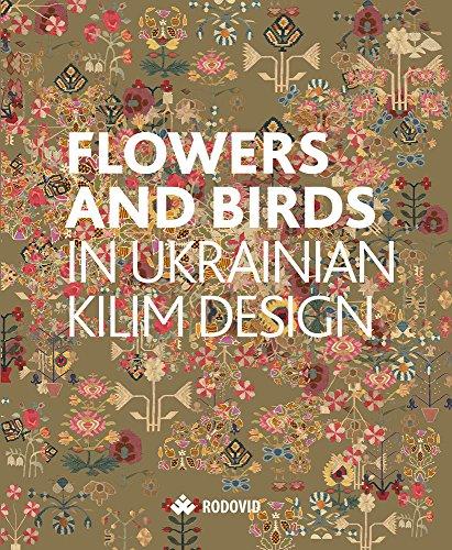 (Flowers and Birds in Ukrainian Kilim Design)