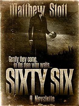 Sixty-Six (A Strange Story) by [Stott, Matthew]