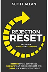 Rejection Reset: Restore Social Confidence, Reshape Your Inferior Mindset, and Thrive In a Shame-Free Lifestyle