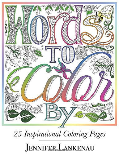 Words to Color By: 25 Inspirational Coloring Pages: Jennifer ...