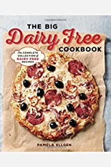 The Big Dairy Free Cookbook: The Complete Collection of Delicious Dairy-Free Recipes Paperback