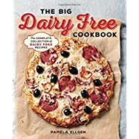 Big Dairy Free Cookbook: The Complete Collection of Delicious Dairy-Free Recipes