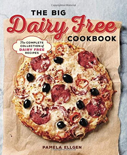 The Big Dairy Free Cookbook: The Complete Collection of Delicious Dairy-Free Recipes ()
