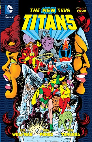 New Teen Titans Vol. 4 (The New Teen Titans)