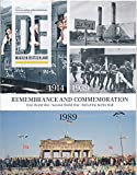 img - for Remembrance and Commemoration WWI; WWII and the fall of the Berlin Wall : Dictatorship & Democracy in the Age Of Extremes; Window Art In Reims Cathedral; World After 1989; Interview with Harald Muller book / textbook / text book