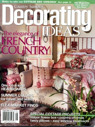 - Decorating Ideas August 2002 The Elegance of French Country, One-of-a-Kind Headboards, Summer Colors for Fabric and Walls, Flea-Market Finds, Special Cottage Projects - Indoor Flower Box - Country Ottoman - Fancy Pillows - Easy Window Treatments