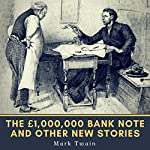 The £1,000,000 Bank-Note and Other New Stories (1893) (The Oxford Mark Twain) | Mark Twain