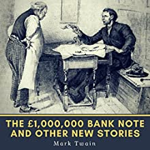 The £1,000,000 Bank-Note and Other New Stories (1893) (The Oxford Mark Twain) Audiobook by Mark Twain Narrated by John Greenman